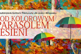 Pod Kolorowym Parasolem Jesieni – wyniki konkursu