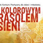 """Konkurs plastyczny """"Pod Kolorowym Parasolem Jesieni"""" 2017 z Rzeszowskim Domem Kultury"""