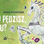 """Konkurs """"DOKĄD PĘDZISZ, KONIKU?"""" – Teatr Maska"""